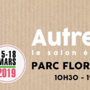 Salon Vivre autrement  - du 15 au 18 mars - Parc floral de Paris